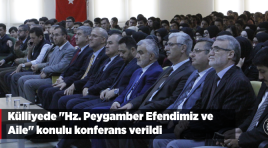 "Külliyede ""Hz. Peygamber Efendimiz ve Aile"" konulu konferans verildi"
